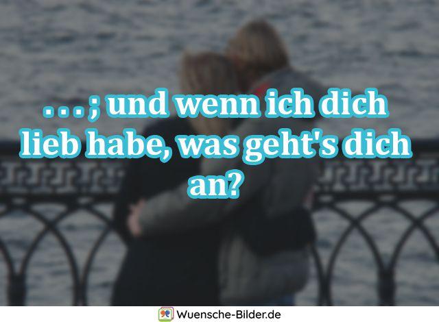 . . . ; und wenn ich dich lieb