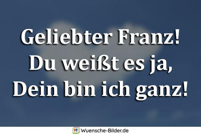 Geliebter Franz!  Du weißt es