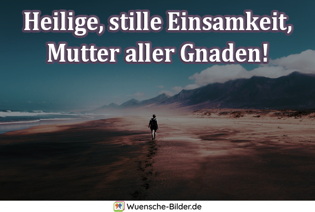 Heilige, stille Einsamkeit, Mutter aller