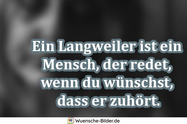 Ein Langweiler ist ein Mensch