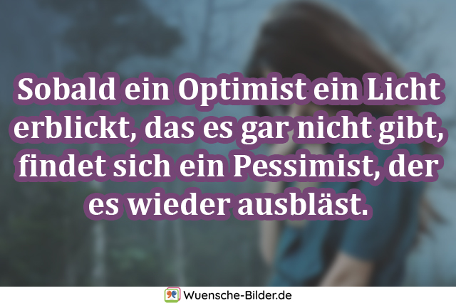 Sobald ein Optimist ein Licht