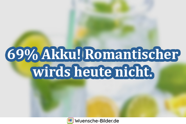 69% Akku! Romantischer wirds heute