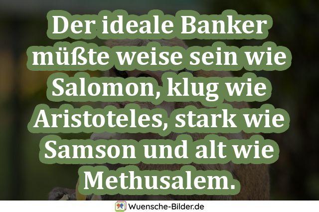 Der ideale Banker müßte weise