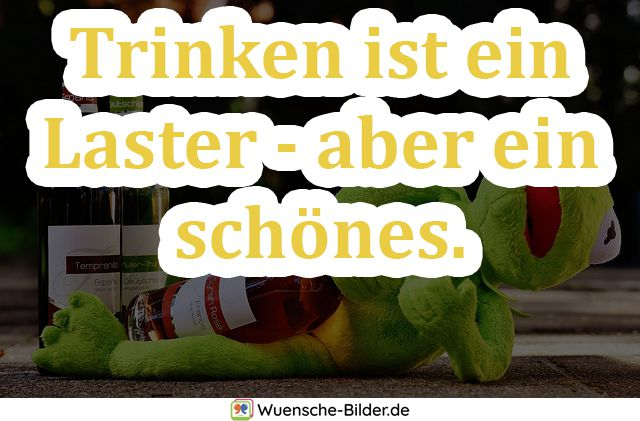 Trinken ist ein Laster – aber ein