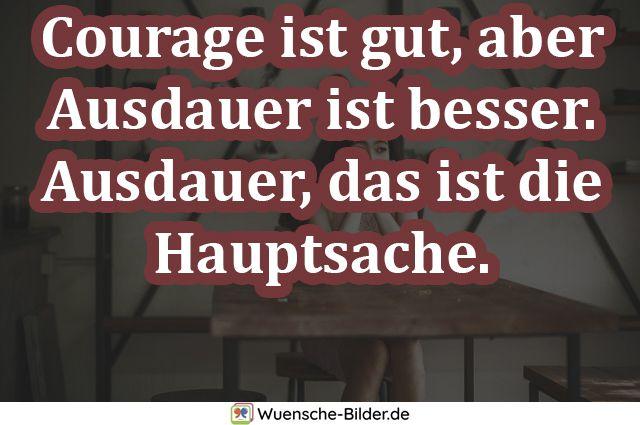 Courage ist gut, aber Ausdauer