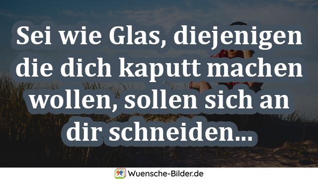Sei wie Glas, diejenigen die