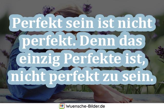 Perfekt sein ist nicht perfekt