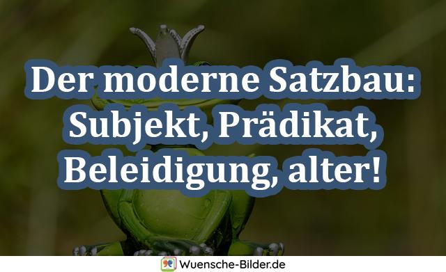 Der moderne Satzbau: Subjekt, Prädikat