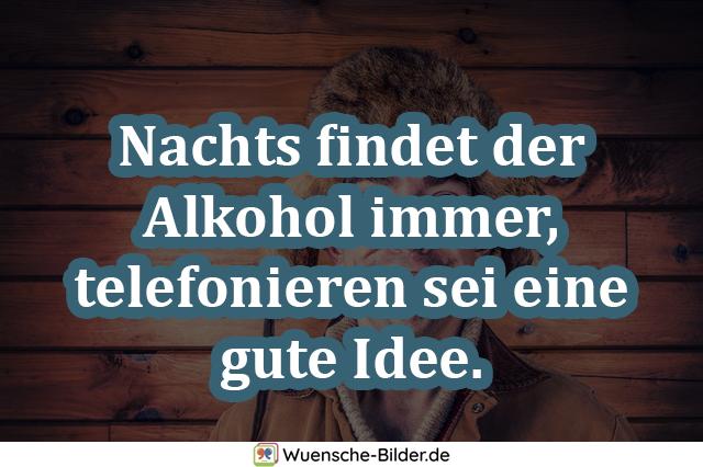 Nachts findet der Alkohol immer