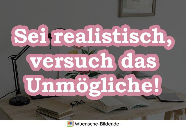 Sei realistisch, versuch das Unmögliche!