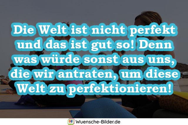 Die Welt ist nicht perfekt