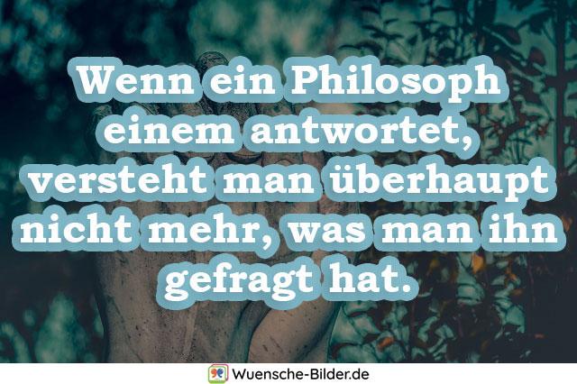 Wenn ein Philosoph einem antwortet