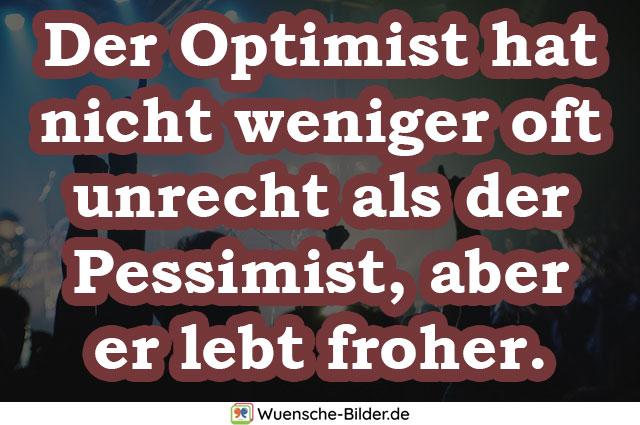 Der Optimist hat nicht weniger