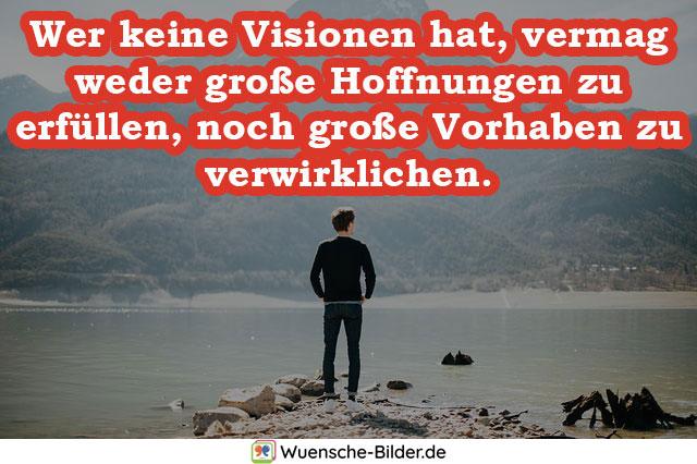 Wer keine Visionen hat, vermag