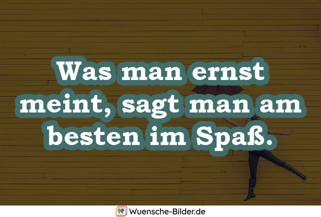 Was man ernst meint, sagt