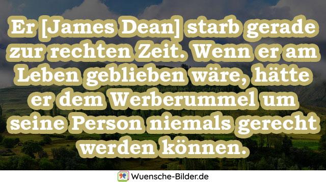 Er [James Dean] starb gerade