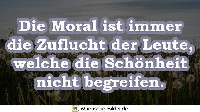 Die Moral ist immer die