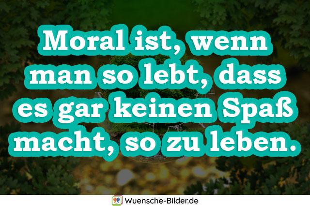Moral ist, wenn man so
