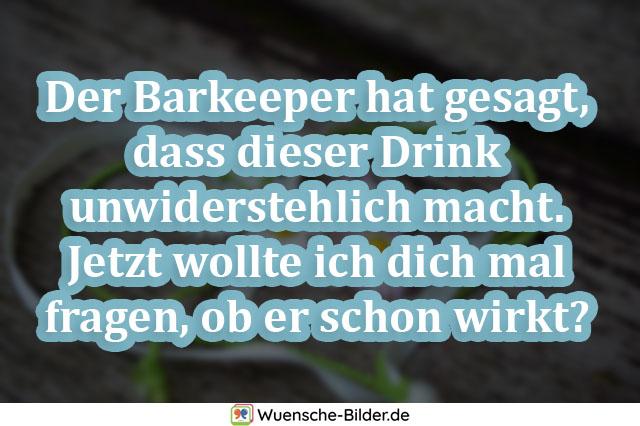 Der Barkeeper hat gesagt, dass