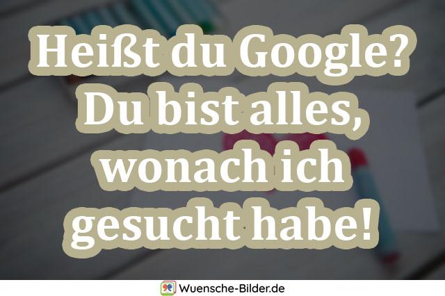 Heißt du Google? Du bist