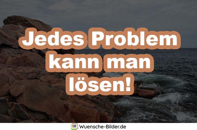 Jedes Problem kann man lösen!