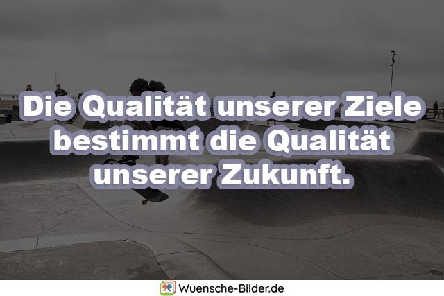 Die Qualität unserer Ziele bestimmt
