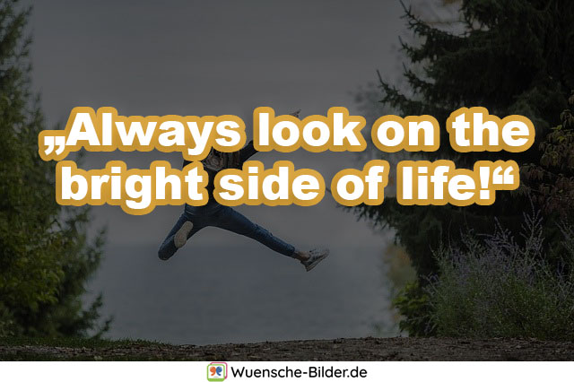 """Always look on the bright"