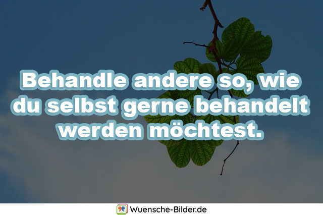 Behandle andere so, wie du
